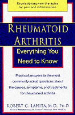 Rheumatoid Arthritis: Everything You Need to Know by Robert G Lahita