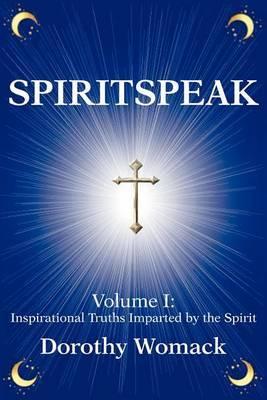 Spiritspeak by Dorothy Womack