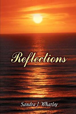 Reflections by Sandra J. Whatley