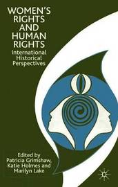Women's Rights and Human Rights by Patricia Grimshaw