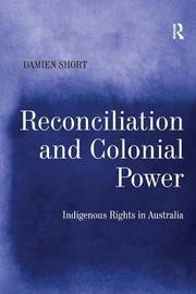 Reconciliation and Colonial Power by Damien Short image