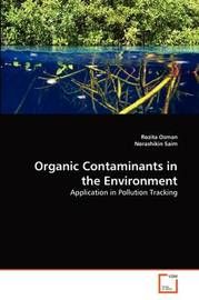 Organic Contaminants in the Environment by Rozita Osman