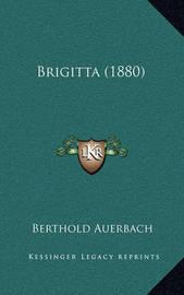 Brigitta (1880) by Berthold Auerbach