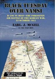 Black Tuesday Over Namsi by Lt Col Earl J. McGill USAF (Ret.)