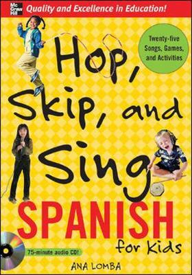 Hop, Skip, and Sing Spanish: An Interactive Audio Program for Kids by Ana Lomba