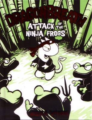 Attack Of The Ninja Frogs: Dragonbreath Book 2 by Ursula Vernon