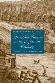 The American Farmer in the Eighteenth Century by Richard L. Bushman