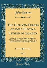 The Life and Errors of John Dunton, Citizen of London, Vol. 2 by John Dunton image