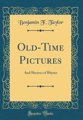 Old-Time Pictures by Benjamin F Taylor