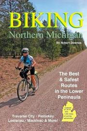 Biking Northern Michigan by Robert Downes
