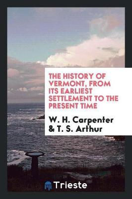 The History of Vermont by W H Carpenter