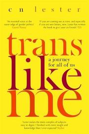 Trans Like Me by C. N. Lester