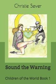 Sound the Warning by Christie Ann Sever