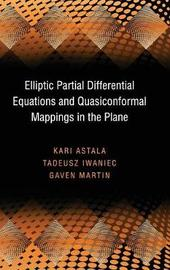 Elliptic Partial Differential Equations and Quasiconformal Mappings in the Plane (PMS-48) by Kari Astala