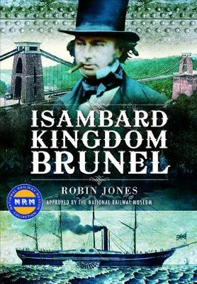 Isambard Kingdom Brunel by Robin Jones