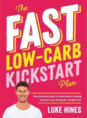 The Fast Low-Carb Kickstart Plan by Luke Hines image