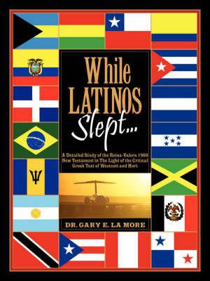 While Latinos Slept... by Gary, E LaMore image