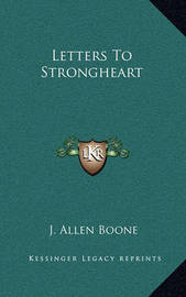 Letters to Strongheart by J. Allen Boone