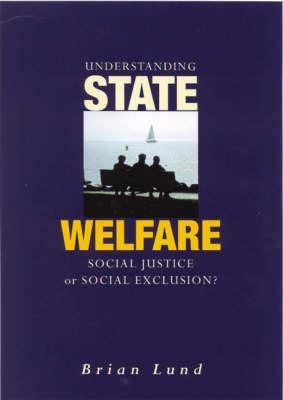 Understanding State Welfare by Brian Lund