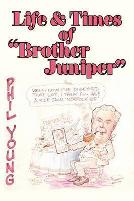 "Life & Times of ""Brother Juniper"" by Philip Young"