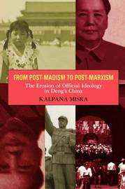 From Post-Maoism to Post-Marxism by Kalpana Misra