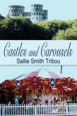 Castles and Carousels by SALLIE SMITH TRIBOU