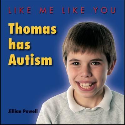 Thomas Has Autism by Jillian Powell
