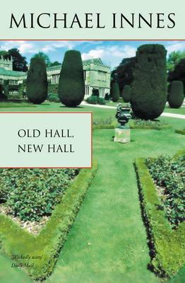 Old Hall, New Hall by Michael Innes image