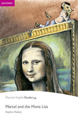 Easystart: Marcel and the Mona Lisa by Stephen Rabley