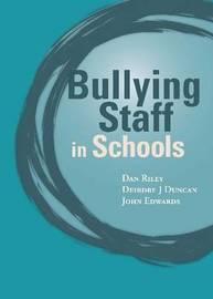 Bullying of Staff in Schools by Dan Riley