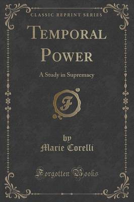 Temporal Power by Marie Corelli