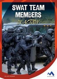 Swat Team Members in Action by Alex Monnig