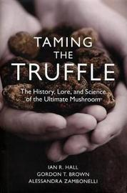 Taming the Truffle by Ian R. Hall