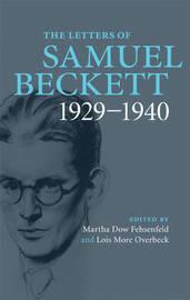 The Letters of Samuel Beckett: Volume 1 by Samuel Beckett
