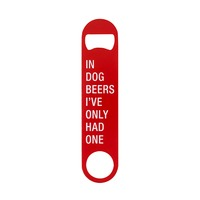 Bottle Opener: I've Only Had One