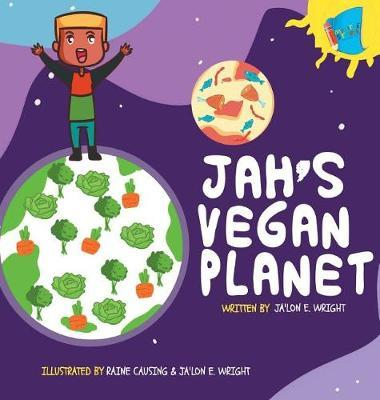 Jah's Vegan Planet by Ja'lon E Wright