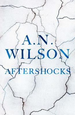 Aftershocks by A.N. Wilson