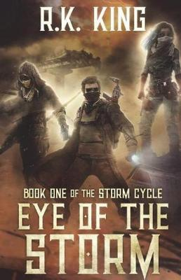 Eye of the Storm by R K King