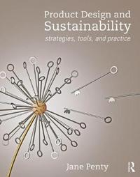 Product Design and Sustainability by Jane Penty