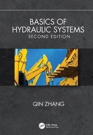 Basics of Hydraulic Systems, Second Edition by Qin Zhang
