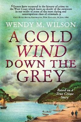 A Cold Wind Down the Grey by Wendy M Wilson