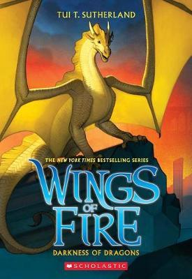 Darkness of Dragons (Wings of Fire, Book 10), Volume 10 by Tui T Sutherland