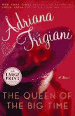 The Lge Pri Queen of the Big Time by Adriana Trigiani image
