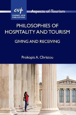 Philosophies of Hospitality and Tourism by Prokopis A. Christou
