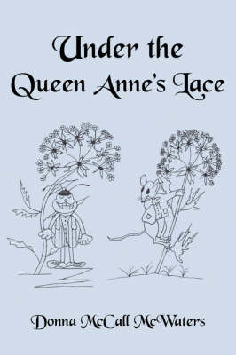 Under the Queen Anne's Lace by Donna McCall McWaters image