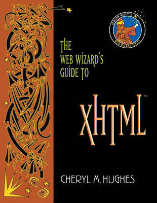 The Web Wizard's Guide to XHTML by Cheryl Hughes image