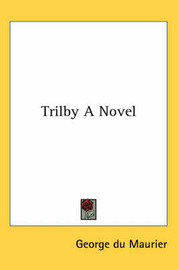 Trilby A Novel by George Du Maurier image