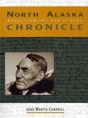 North Alaska Chronicle by John M. Campbell image