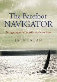 The Barefoot Navigator by Jack Lagan