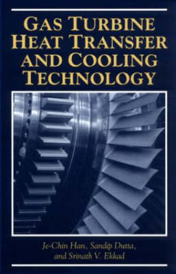 Gas Turbine Heat Transfer and Cooling Technology by Je-Chin Han